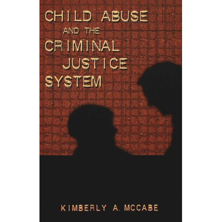 Child Abuse And The Criminal Justice System  Studies In Crime And Punishment   Paperback