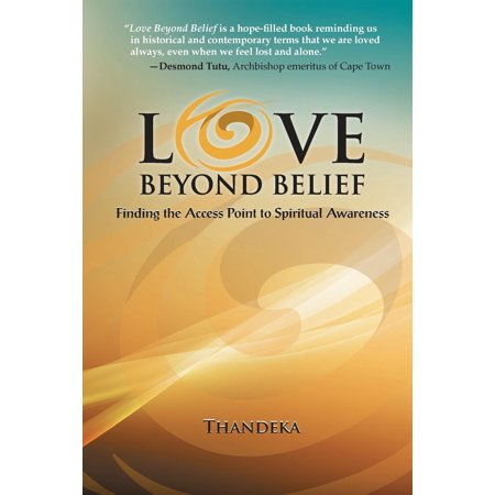 Love Beyond Belief: Finding the Access Point to Spiritual Awareness (Creating An Access Point From A Wireless Router)