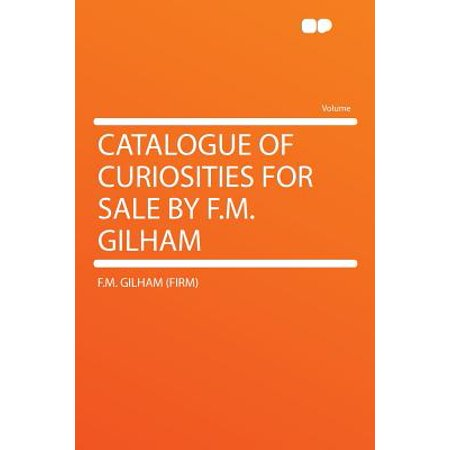 Catalogue of Curiosities for Sale by F.M. Gilham ()