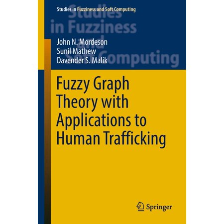 Fuzzy Graph Theory with Applications to Human Trafficking -
