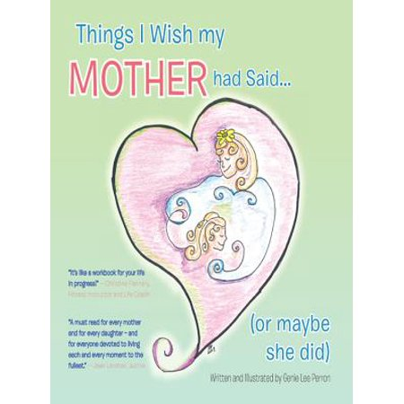 Things I Wish My Mother Had Said… (Or Maybe She Did) -