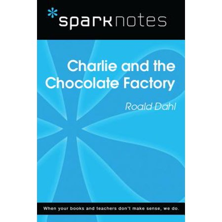 Charlie and the Chocolate Factory (SparkNotes Literature Guide) -