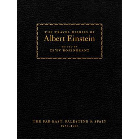 Albert Einstein Photograph - The Travel Diaries of Albert Einstein : The Far East, Palestine, and Spain, 1922 - 1923