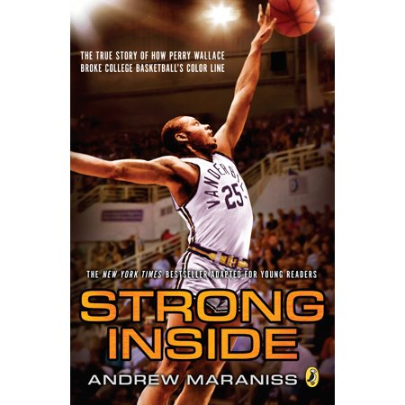 Strong Inside (Young Readers Edition): The True Story of How Perry Wallace Broke College Basketball's Color Line (Strong Glasses Stories)