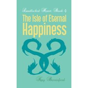 The Isle of Eternal Happiness - eBook