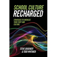 School Culture Recharged : Strategies to Energize Your Staff and Culture