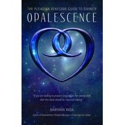Opalescence: The Pleiadian Renegade Guide to Divinity - eBook