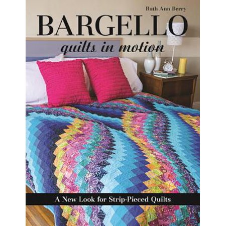 Bargello - Quilts in Motion : A New Look for Strip-Pieced Quilts