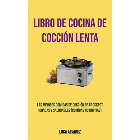 Libro De Cocina De Cocción Lenta: Las Mejores Comidas De Cocción De Crockpot Rápidas Y Saludables (Comidas Nutritivas) - eBook](Las Mejores Decoraciones De Halloween)