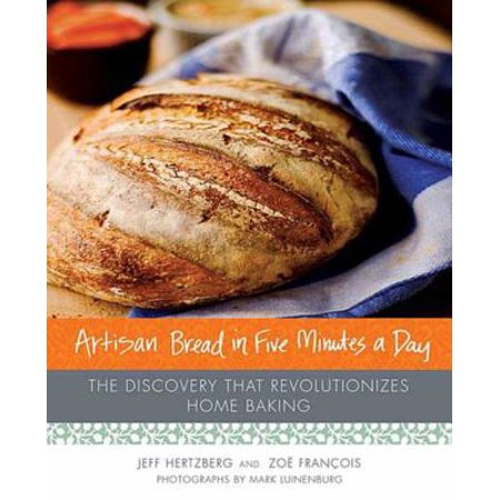 Artisan Bread in Five Minutes a Day - eBook (Healthy Artisan Bread In Five Minutes A Day)
