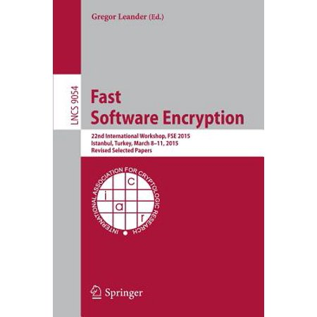Fast Software Encryption : 22nd International Workshop, Fse 2015, Istanbul, Turkey, March 8-11, 2015, Revised Selected Papers