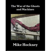 The War of the Ghosts and Machines - eBook