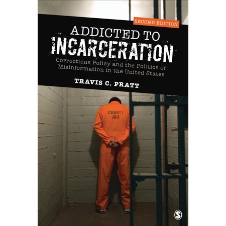 Addicted to Incarceration : Corrections Policy and the Politics of Misinformation in the United (Housing Policy In The United States An Introduction)
