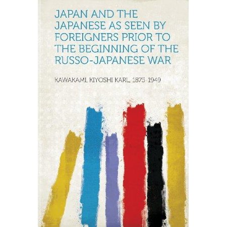 Japan And The Japanese As Seen By Foreigners Prior To The Beginning Of The Russo Japanese War