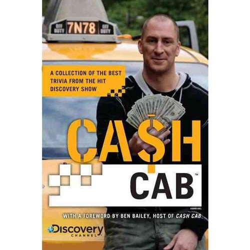 Cash Cab: A Collection of the Best Trivia from the Hit Discovery Channel Series