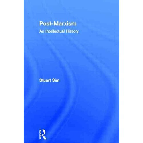 Post-Marxism: An Intellectual History