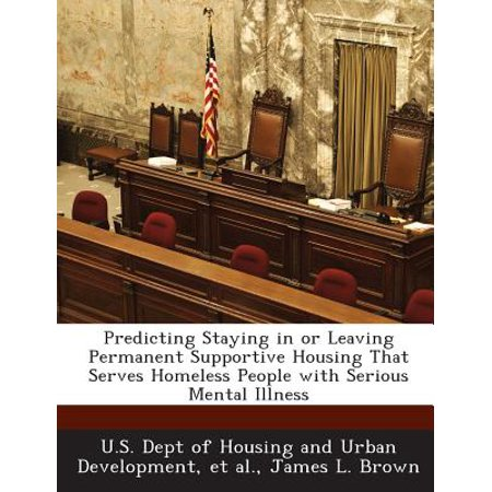 Predicting Staying in or Leaving Permanent Supportive Housing That Serves Homeless People with Serious Mental