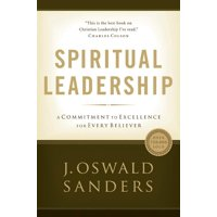 Sanders Spiritual Growth: Spiritual Leadership : Principles of Excellence for Every Believer (Paperback)