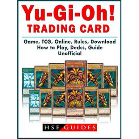 Yu Gi Oh! Trading Card Game, TCG, Online, Rules, Download, How to Play, Decks, Guide Unofficial - eBook (Play Mancala Online)