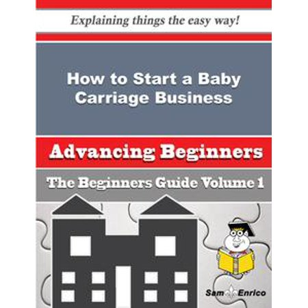How to Start a Baby Carriage Business (Beginners Guide) - eBook