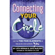Connecting Your Circle : How the Five Elements Can Help You Be a More Authentic You
