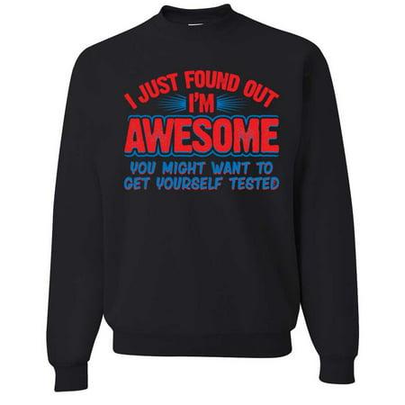 5fe264a0c88b Dolphin Shirt Co - Found Out I m Awesome Crewneck Sweatshirt - Walmart.com