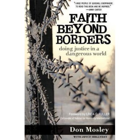 Faith Beyond Borders : Doing Justice in a Dangerous (Beyond That Border)