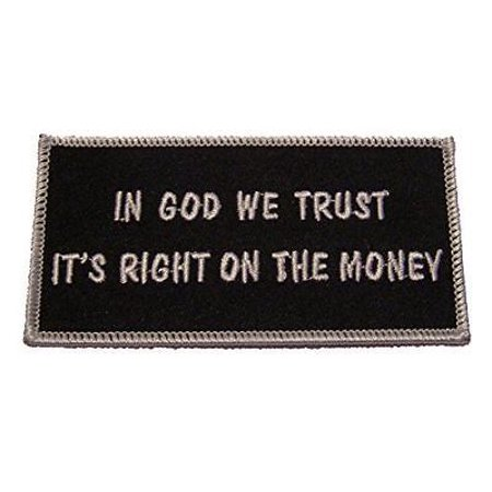 IN GOD WE TRUST IT'S RIGHT ON THE MONEY RELIGIOUS PATCH CHRISTIAN PATRIOTIC USA - Mommy Patch Products