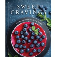 Sweet Cravings : Over 300 Desserts to Satisfy and Delight