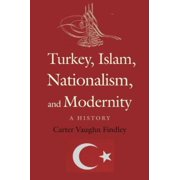 Turkey, Islam, Nationalism, and Modernity: A History - eBook