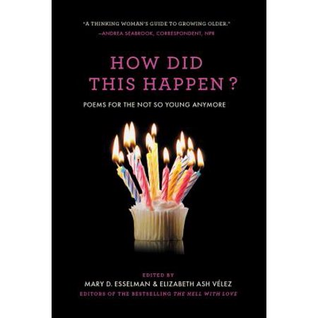 How Did This Happen? : Poems for the Not So Young Anymore - Halloween Poems For Young Adults