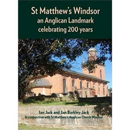 St Matthews Windsor  An Anglican Landmark Celebrating 200 Years