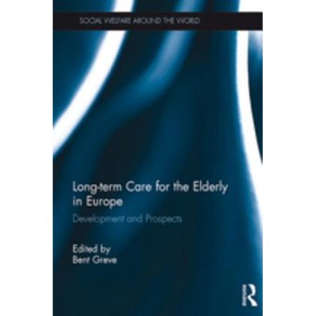 Long-term Care for the Elderly in Europe - eBook (Crafts For The Elderly)