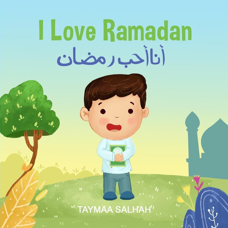 "Islamic Books - The ""i Love"" Edition: I Love Ramdan: أنا أحب رمضان (Paperback)"