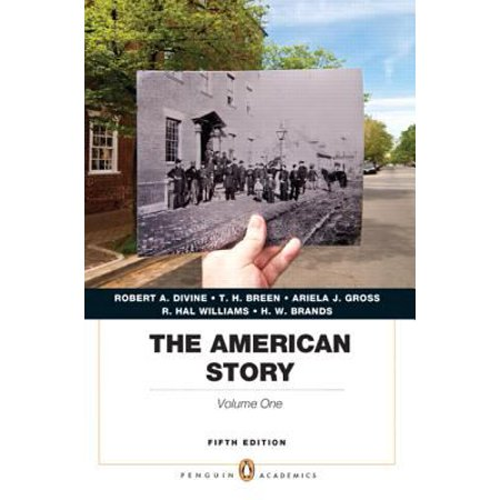 The American Story Volume 1 by Robert A Divine