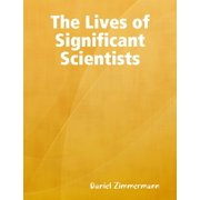 The Lives of Significant Scientists - eBook