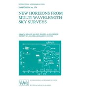 New Horizons from Multi-Wavelength Sky Surveys : Proceedings of the 179th Symposium of the International Astronomical Union, Held in Baltimore, U.S.A., August 26-30, 1996