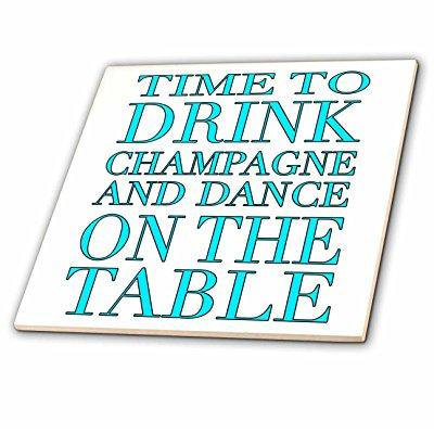 3dRose Time to drink champagne and dance on the table, Turquoise - Ceramic Tile, 12-inch (Ceramic Tiles Turquoise)