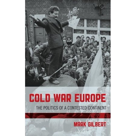 Cold War Europe: The Politics of a Contested Continent - image 1 of 1
