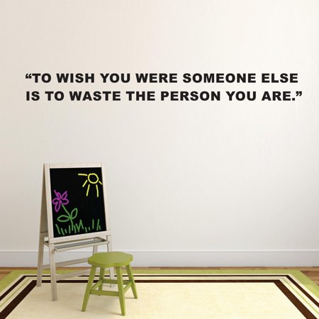 - To Wish You Were Someone Else Is To Waste The Person You Are Motivation Life Quote Custom Wall Decal Vinyl Sticker Art Lettering Decor 8 Inches X 30 Inches