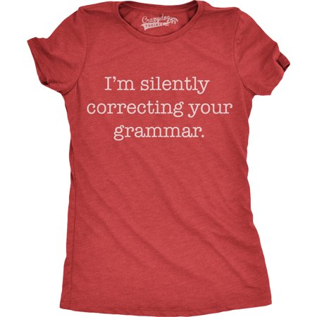 bcbfd6a5 Womens Silently Correcting Your Grammar Funny T Shirt Nerdy Sarcastic  Novelty Tee