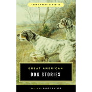 Classic: Great American Dog Stories: Lyons Press Classic (Paperback)