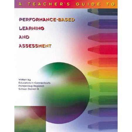 Teacher's Guide to Performance-Based Learning and