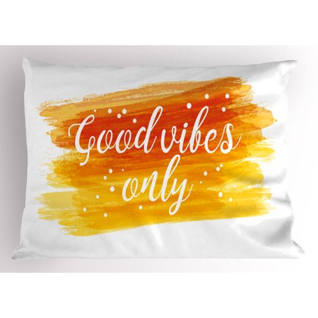 Good Vibes Pillow Sham Watercolor Art Modern Calligraphy Message Hand Writing Letters and Dots, Decorative Standard Size Printed Pillowcase, 26 X 20 Inches, Orange Yellow White, by - Watercolor Letters