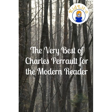 The Very Best of Charles Perrault for the Modern Reader (Translated) -