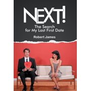 Next! : The Search for My Last First Date