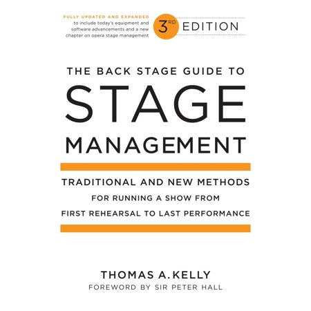 The Back Stage Guide to Stage Management, 3rd Edition : Traditional and New Methods for Running a Show from First Rehearsal to Last Performance