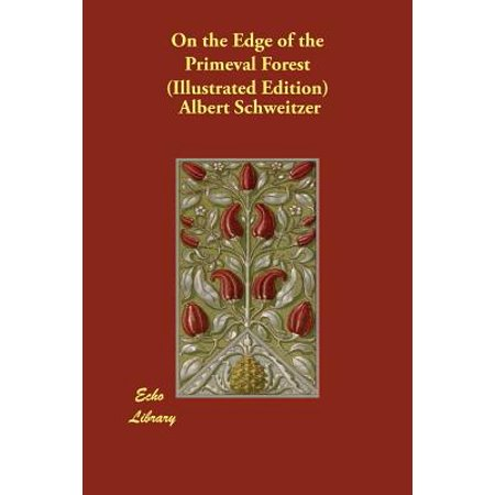Forest Edge - On the Edge of the Primeval Forest (Illustrated Edition)
