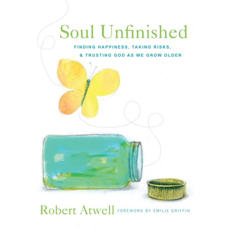 Soul Unfinished : Finding Happiness, Taking Risks, and Trusting God as We Grow (Diamond Rio In God We Trust Banned)