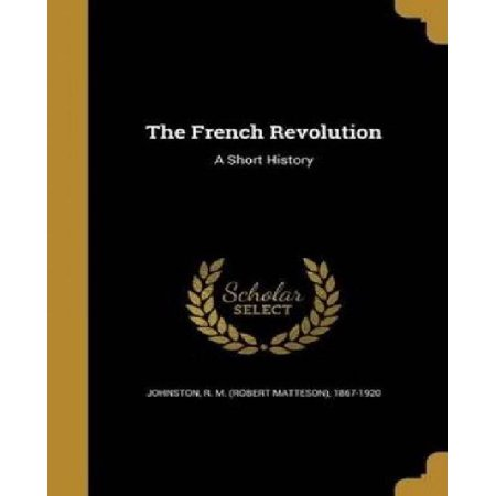 The French Revolution: A Short History - image 1 of 1